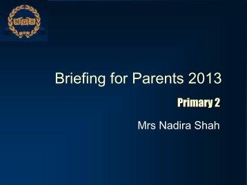 2013 P2 Parents Briefing slides - Methodist Girls' School