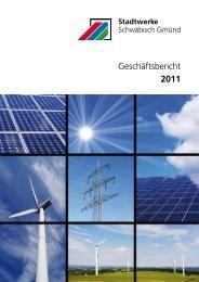 Geschäftsbericht 2011 - Stadtwerke Schwäbisch Gmünd