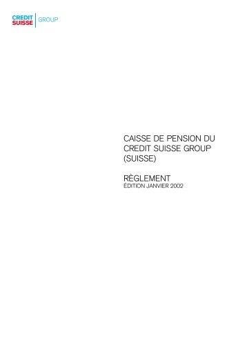 CAISSE DE PENSION DU CREDIT SUISSE ... - Pensionskasse