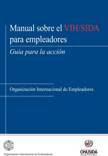 Manual sobre el VIH/SIDA para empleadores : guía para la ... - unaids