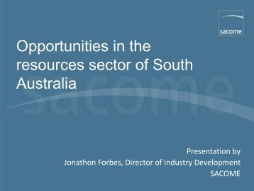 Opportunities in the resources sector of South Australia - Salisbury ...