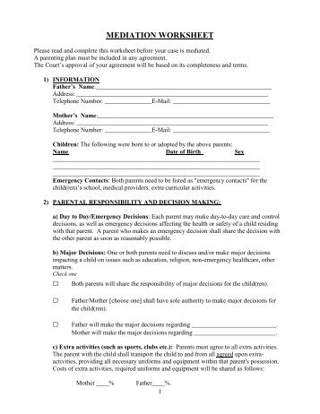mediation worksheet If you're facing a mediation, organizing the facts and your impressions of the case might help lead to a resolution check out findlaw's mediation worksheet to learn more.