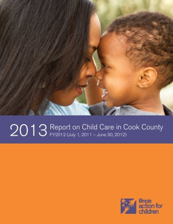 2013 Report on Child Care in Cook County - Illinois Action for Children