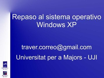 Repaso al sistema operativo Windows XP - Universitat per a Majors