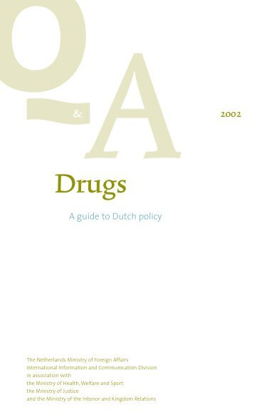 Q&A Drugs 2002: A Guide to Dutch Policy - Drug Policy Alliance