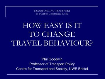 How Easy is it to Change Travel Behaviour? - Institute for ...