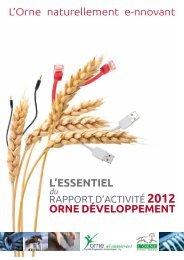 L'essentiel du rapport d'activité 2012 - Orne Développement