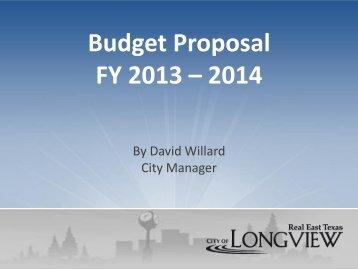 City Manager's FY13-14 Budget Presentation - City of Longview