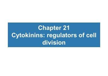 Chapter 21 Cytokinins: regulators of cell division