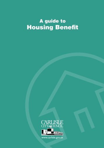 A guide to Housing Benefit in PDF format - Carlisle City Council