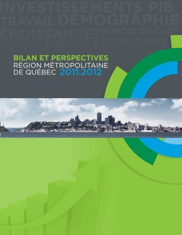 Bilan et perspectives - Région métropolitaine de québec 2011