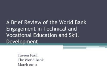 A Brief Review of the World Bank Engagement in Technical and ...