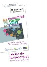 Actes de la rencontre sur l'avenir des villes en Bretagne du ... - CAD22