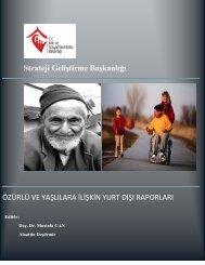 Özürlü ve Yaşlılara İlişkin Yurtdışı Raporları - Strateji Geliştirme ...
