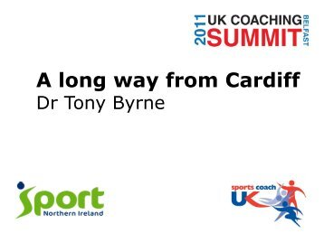 Tony Byrne presentation A Long Way From Cardiff - sports coach UK