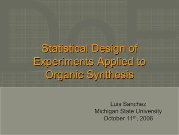 Experimental Design in organic synthesis - Michigan State University