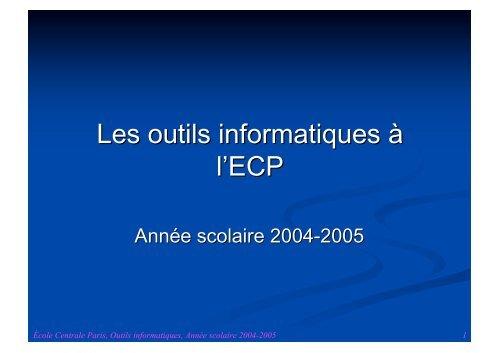 Les outils informatiques à l'ECP - VIA Centrale Réseaux