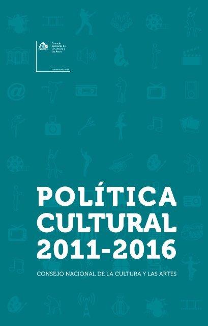 política cultural 2011-2016 - Consejo Nacional de la Cultura y las ...
