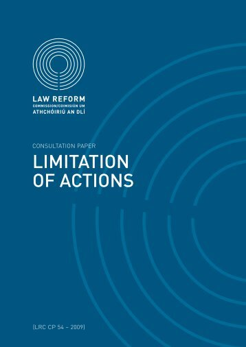 Consultation Paper on the Limitation of Actions - Law Reform ...