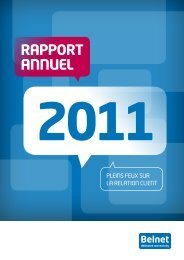 Rapport annuel 2011 - Pleins feux sur la relation client - Belnet