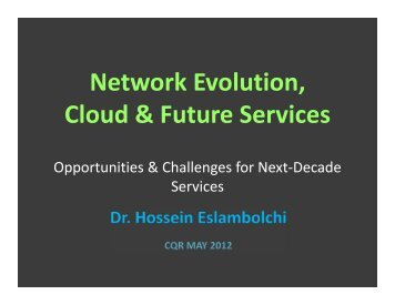 Network Evolution, Cloud & Future Services - IEEE CQR