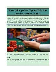 Ha et Glimt på Best Tips og Triks For å Vinne i Online Casinos
