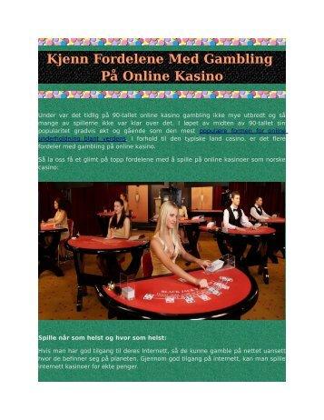 Kjenn Fordelene Med Gambling På Online Kasino