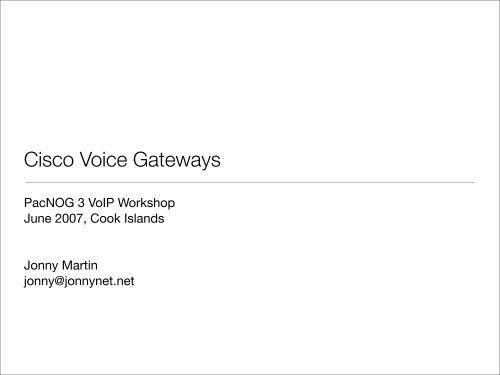 Cisco Voice Gateways - PacNOG