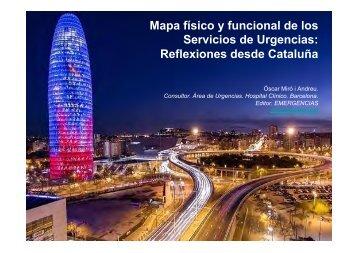 21. Mapa fisico y funcional de los Servicios de Urgencias. Reflexiones desde Cataluña. O.Miro i Andreu