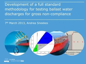 Development of a full standard methodology for testing ballast water ...
