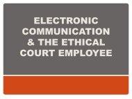 electronic communication & the ethical court employee
