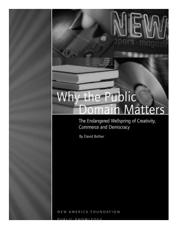Why the Public Domain Matters - New America Foundation