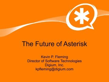 The Future of Asterisk - Profoss