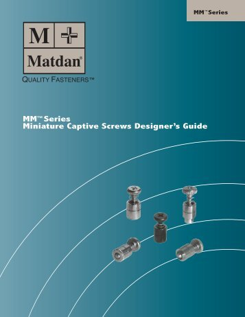 MM™Series Miniature Captive Screws Designer's Guide - Electronic ...