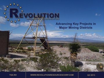 Advancing Key Projects in Major Mining Districts - Revolution ...