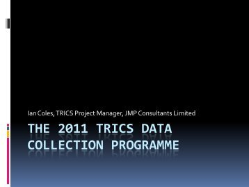 THE 2011 TRICS Data collection programme