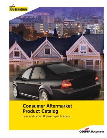 Consumer Aftermarket Product Catalog - Cooper Bussmann