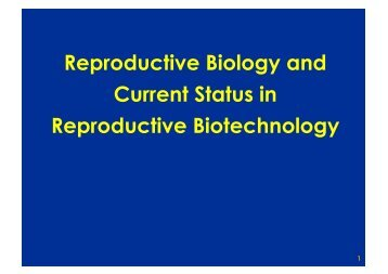 Reproductive Biology and Current Status in Reproductive ...