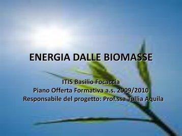 ENERGIA DALLE BIOMASSE - Itisfocaccia.it