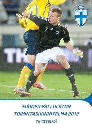 suomen palloliiton toimintasuunnitelma 2012 - Suomen Palloliitto
