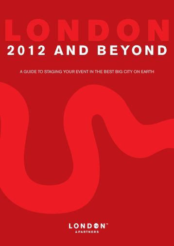 2012 AND BEYOND - London & Partners