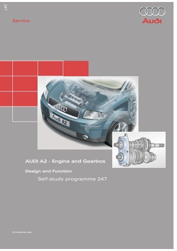AUDI A2 - Engine and Gearbox Self-study programme 247 247