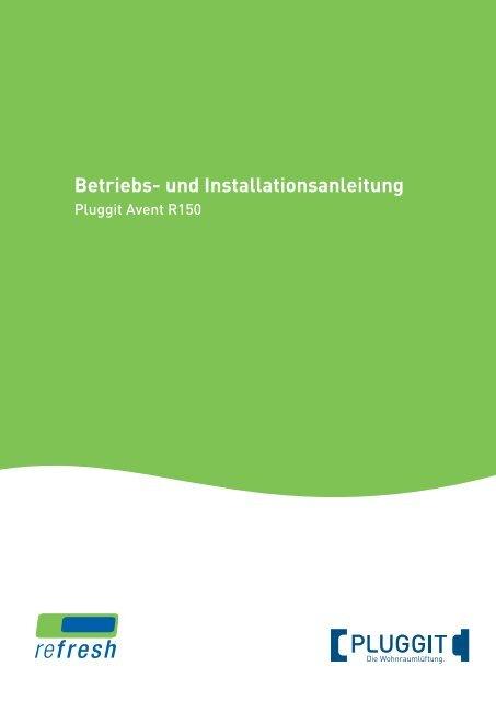 BIA- Betriebs und Installationsanleitung Avent R150 - Pluggit