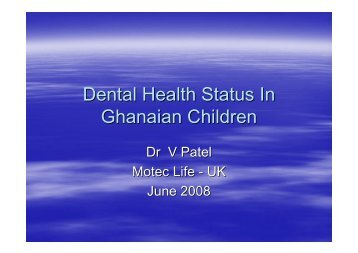 Dental Health Status In Ghanaian Children by V ... - MOTEC LIFE-UK