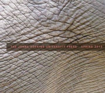 THE JOHNS HOPKINS UNIVERSITY PRESS SPRING 2013