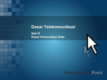 Dasar Telekomunikasi - lecturer d3ti mipa uns ac id Tempat sharing ...