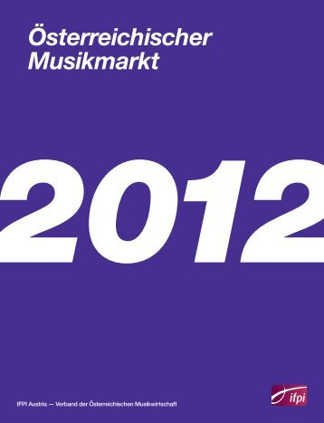 Österreichischer Musikmarkt 2012 - IFPI Austria