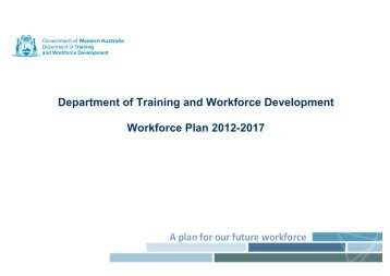 Department of Training and Workforce Development Workforce Plan ...