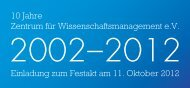 10 Jahre Zentrum für Wissenschaftsmanagement e.V. ... - Das ZWM
