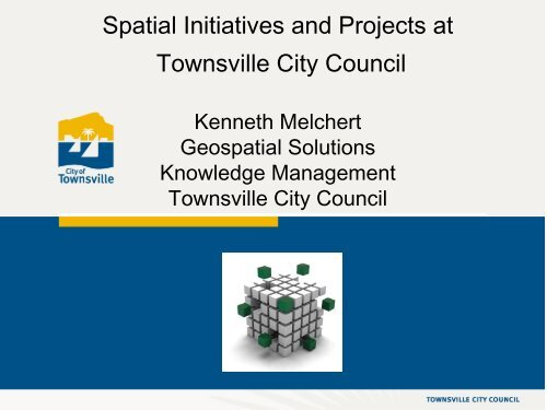 Spatial Initiatives and Projects at Townsville City Council